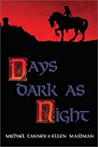 Days Dark as Night by Michael Tanner
