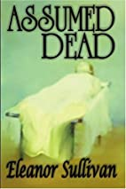 Assumed Dead by Eleanor Sullivan