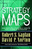 Kaplan, Robert S.: Strategy Maps: Converting Intangible Assets into Tangible Outcomes