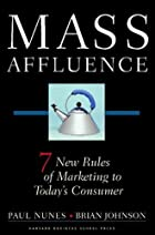 Mass Affluence: Seven New Rules of Marketing…