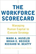 The Workforce Scorecard: Managing Human&hellip;