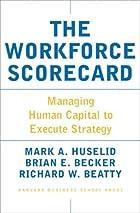 The Workforce Scorecard: Managing Human…