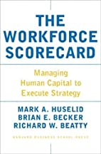 The Workforce Scorecard: Managing Human…
