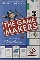 The Game Makers: The Story of Parker…