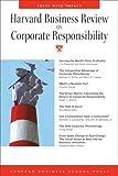 Harvard Business School Press: Harvard Business Review on Corporate Responsibility (Harvard Business Review Paperback Series)