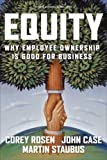 Corey Rosen: Equity: Why Employee Ownership Is Good For Business