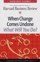 When Change Comes Undone (Harvard Business…
