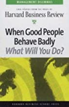 When Good People Behave Badly (Harvard…