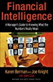 Karen Berman: Financial Intelligence: A Manager's Guide to Knowing What the Numbers Really Mean