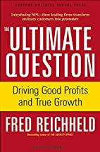 The Ultimate Question: Driving Good Profits…