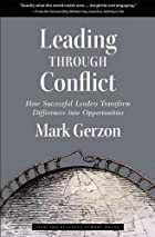 Leading Through Conflict: How Successful…