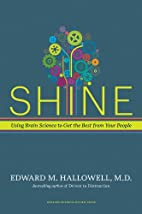 Shine: Using Brain Science to Get the Best…
