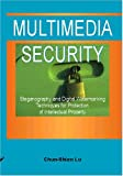 Lu, Chun-Shien: Multimedia Security: Steganography and Digital Watermarking Techniques for Protection of Intellectual Property