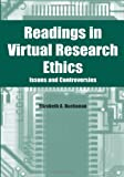 Buchanan, Elizabeth: Readings in Virtual Research Ethics: Issues and Controversies