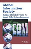 Lan, Yi-chen: Global Information Society: Operating Information Systems in a Dynamic Global Business Environment