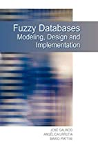 Fuzzy Databases: Modeling, Design And…