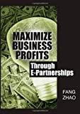 Zhao: Maximize Business Profits Through E-Partnerships