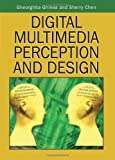 Chen, Sherry Y.: Digital Multimedia Perception And Design