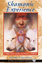 Shamanic Experience: A Practical Guide to…