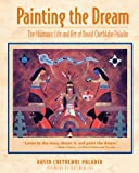 Paladin, David Chethlahe: Painting the Dream: The Shamanic Life and Art of David Chethlahe Paladin