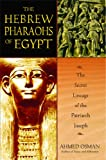 Osman, Ahmed: The Hebrew Pharaohs of Egypt: The Secret Lineage of the Patriarch Joseph