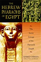 The Hebrew Pharaohs of Egypt: The Secret&hellip;