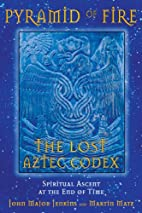 Pyramid of Fire: The Lost Aztec Codex:…
