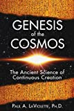 Laviolette, Paul A.: Genesis of the Cosmos: The Ancient Science of Continuous Creation