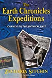 Zecharia Sitchin: The Earth Chronicles Expeditions: Journeys to the Mythical Past