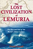 Joseph, Frank: The Lost Civilization of Lemuria: The Rise And Fall of the World's Oldest Culture