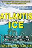 Flem-Ath, Rand: Atlantis beneath the Ice: The Fate of the Lost Continent