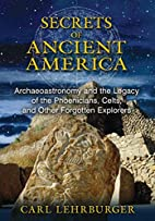 Secrets of Ancient America: Archaeoastronomy…