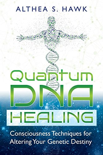quantum-dna-healing-consciousness-techniques-for-altering-your-genetic-destiny
