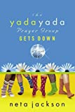 Jackson, Neta: The Yada Yada Prayer Group Gets Down