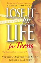 Lose It for Life for Teens by Stephen…