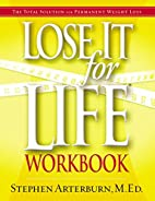 Lose It for Life Workbook by Stephen…