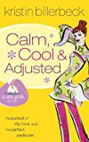 Billerbeck, Kristin: Calm, Cool & Adjusted (Spa Girls Series #3)