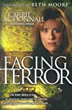 McDonnall, Carrie: Facing Terror: The true Story of How an American Couple paid the ultimate price because of their love of Muslim people