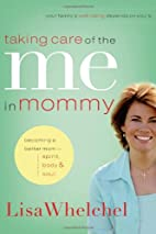 Taking Care of the Me in Mommy: Becoming a…
