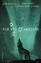 She Who Watches by Patricia H. Rushford