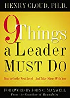 9 Things a Leader Must Do: How to Go to the…