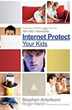 Internet Protect Your Kids:: Keep Your…