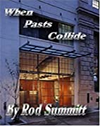 When Pasts Collide by Rod Summitt