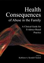 Health Consequences of Abuse in the Family:…