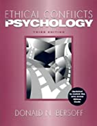 Ethical Conflicts in Psychology by Donald N.…