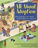 Nemiroff, Marc A.: All About Adoption: How Families Are Made & How Kids Feel About It