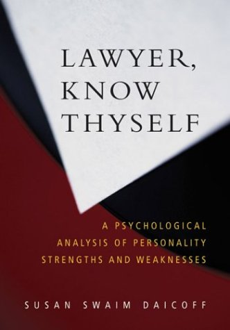 lawyer-know-thyself-a-psychological-analysis-of-personality-strengths-and-weaknesses-law-and-public-policy-psychology-and-the-social-sciences