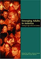 Emerging Adults in America: Coming of Age in…