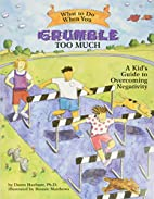 What to do when you grumble too much : a…