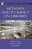 Intner, Sheila S.: Metadata And Its Impact on Libraries